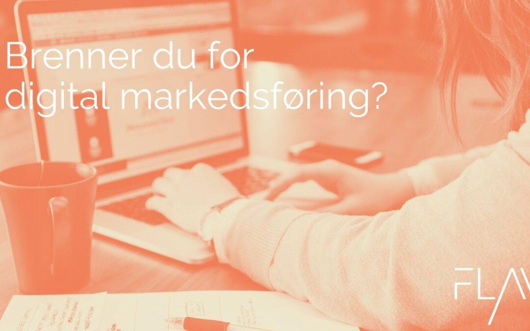 Brenner du for digital markedsføring?
